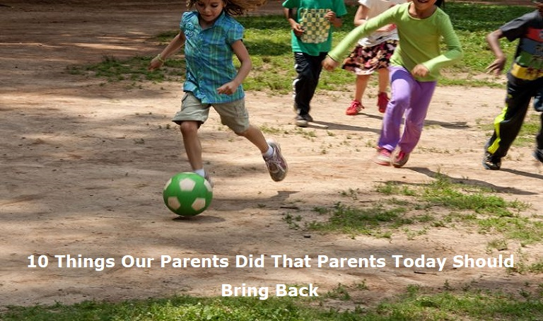 Parents today should bring back these things we had as kids